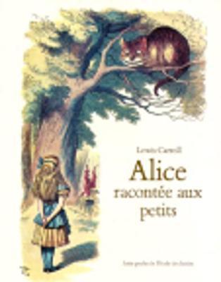 Alice Racontee Aux Petits - Carroll