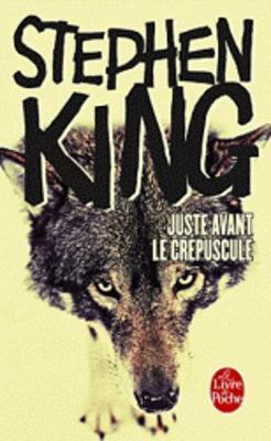 Juste Avant Le Crepuscule - King, Stephen
