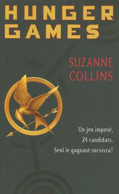 The Hunger Games - Collins, Suzanne, and Fournier, Guillaume (Translated by)