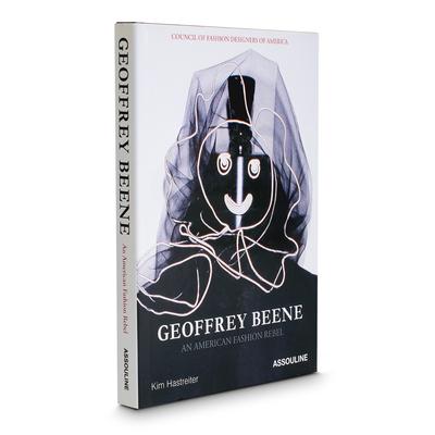 Geoffrey Beene: An American Fashion Rebel - Hastreiter, Kim