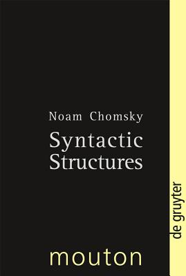 Syntactic Structures - Chomsky, Noam, and Lightfoot, David W (Preface by)