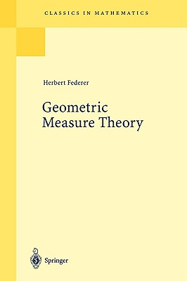 Geometric Measure Theory - Federer, Herbert