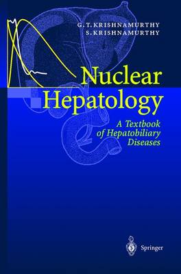 Nuclear Hepatology: A Textbook of Hepatobiliary Diseases - Krishnamurthy, Gerbail, and Krishnamurthy, Shakuntala, and Krishnamurthy, G