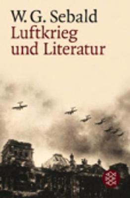 Luftkrieg Und Literatur - Sebald, W. G.