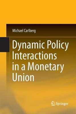 Dynamic Policy Interactions in a Monetary Union - Carlberg, Michael