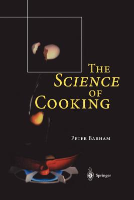 The Science of Cooking - Barham, Peter