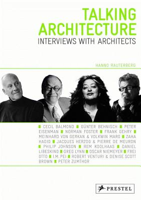 Talking Architecture: Interviews with Architects - Rauterberg, Hanno