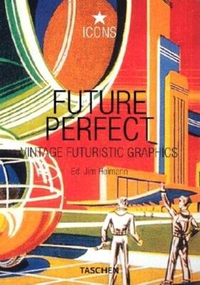 Future Perfect - Heimann, Jim, and Heimann, Joe (Editor)