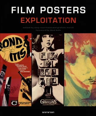 Film Posters Exploitation - Nourmand, Tony (Editor), and Marsh, Graham (Editor), and Kehr, Dave (Foreword by)