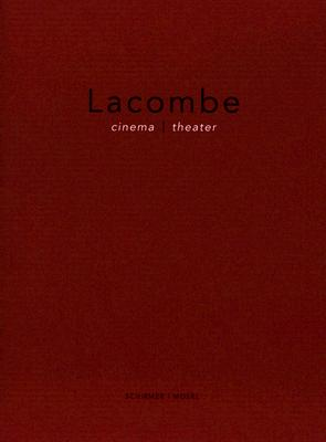 Lacombe: Cinema/Theater - Johnson, Janet (Editor), and Lacombe, Brigitte (Photographer), and Gopnik, Adam