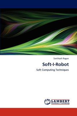 Soft-I-Robot - Ragan, Santhosh