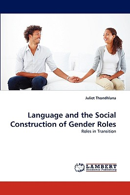 Language and the Social Construction of Gender Roles - Thondhlana, Juliet