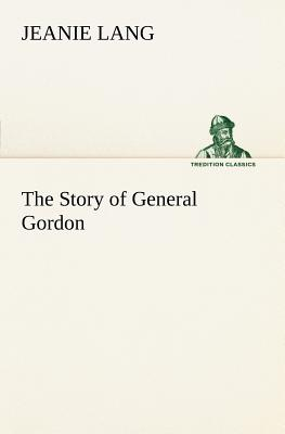 The Story of General Gordon - Lang, Jeanie
