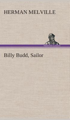 Billy Budd, Sailor - Melville, Herman