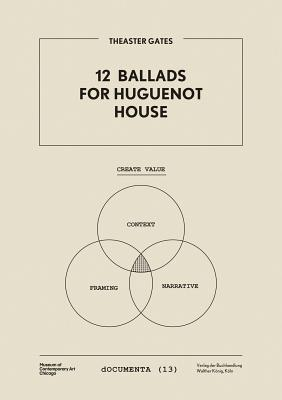 Theaster Gates: 12 Ballads for Huguenot House - Darling, Michael, and Jackson, Matthew Day, and Christov-Bakargiev, Carolyn