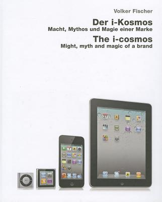 I-Cosmos: Might, Myth & Magic of a Brand - Fischer, Volker