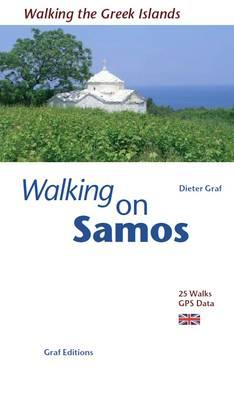 Walking on Samos: 25 Walks, Updated GPS Data - Graf, Dieter