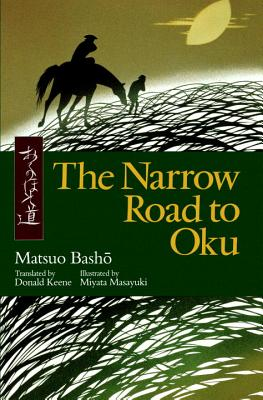 The Narrow Road to Oku - Basho, Matsuo, and Miyata, Masayuki (Illustrator), and Keene, Donald, Professor (Translated by)