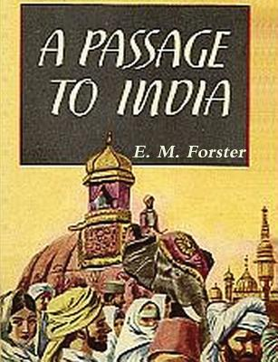 A Passage to India - Forster, E M