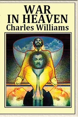 War in Heaven - Williams, Charles