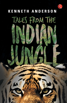 Tales from the Indian Jungle - Anderson, Kenneth