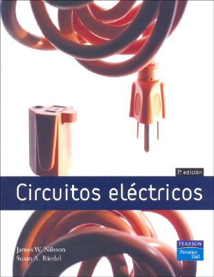Circuitos Electricos - Nilsson, James W, and Riedel, Susan A, and Vuelapluma (Translated by)
