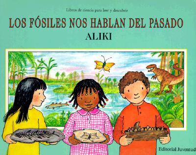 Los Fosiles Nos Hablan del Pasado - Aliki, and Brandenberg, Aliki