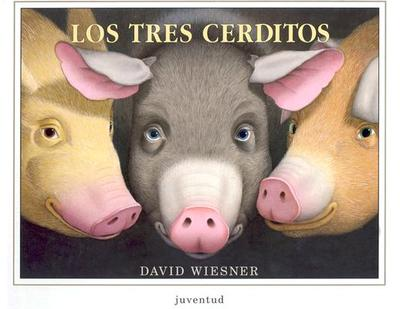 Los Tres Cerditos - Wiesner, David, and Reyes, Christiane (Translated by)