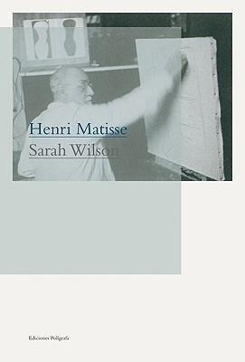 Henri Matisse - Wilson, Sarah, Dr. (Text by)