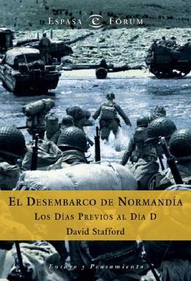 El Desembarco de Normandia - Stafford, David