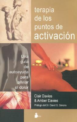 Terapia de los Puntos de Activacion - Davies, Clair, and Davies, Amber, Lmt, and Simons, David G, MD (Preface by)