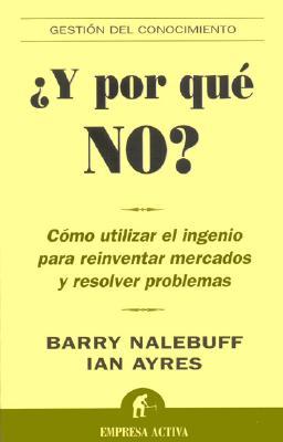 Y Por Que No? - Ayres, Ian, Professor, and Nalebuff, Barry