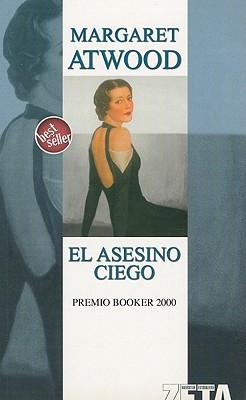 El Asesino Ciego - Atwood, Margaret