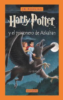 Harry Potter y El Prisionero de Azkaban - Rowling, J K