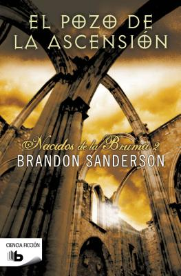 El Pozo de La Ascension. Nacidos de La Bruma 2 - Sanderson, Brandon