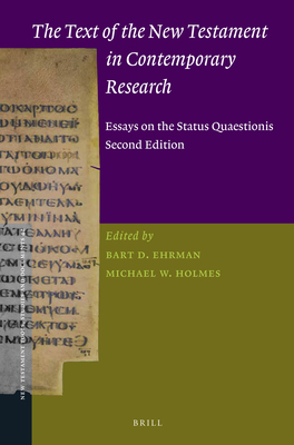The Text of the New Testament in Contemporary Research: Essays on the Status Quaestionis Second Edition - Ehrman, Bart D (Editor), and Holmes, Michael W (Editor)