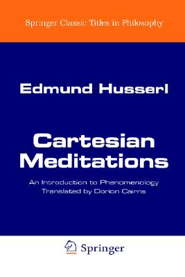 Cartesian Meditations: An Introduction to Phenomenology - Husserl, Edmund, and Cairns, Dorion (Translated by)