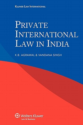 Private International Law in India - Singh, Vandana, and Agrawal, K B