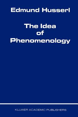 The Idea of Phenomenology - Husserl, Edmund, and Hardy, L. (Translated by)