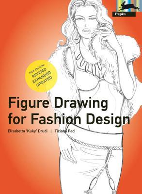 Figure Drawing for Fashion Design - Drudi, Elisabetta, and Paci, Tiziana