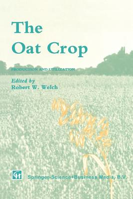 The Oat Crop: Production and Utilization - Welch, Robert (Editor)