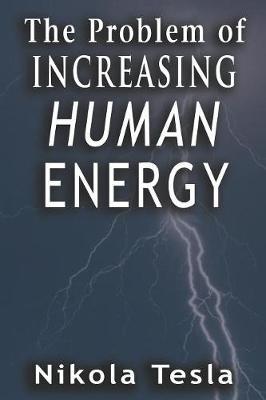 Problem of Increasing Human Energy - Tesla, Nikola