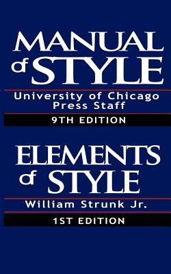 The Chicago Manual of Style/The Elements of Style - Strunk, William, Jr.