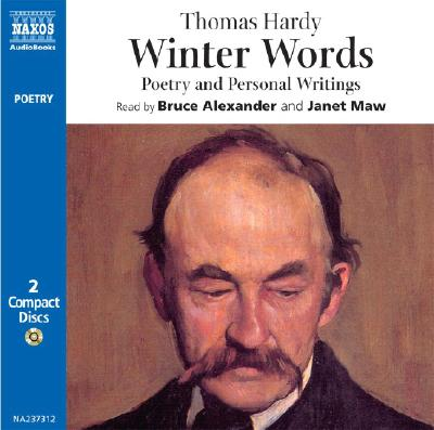 Winter Words: Poetry and Personal Writings of Thomas Hardy - Hardy, Thomas, and Alexander, Bruce (Read by), and Maw, Janet (Read by)