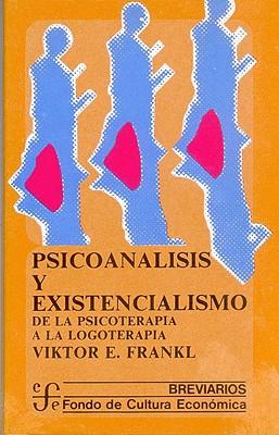 Psicoanalisis y Existencialismo - Frankl, Viktor Emil