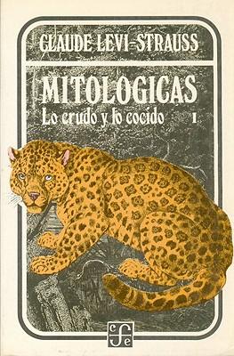 Mitologicas I . Lo Crudo y Lo Cocido - Levi-Strauss, Claude