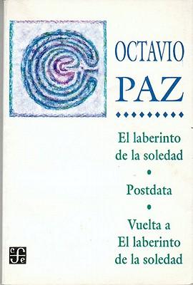 El Laberinto de La Soledad: Posdata, Vuelta Al Laberinto de La Soledad - Paz, Octavio