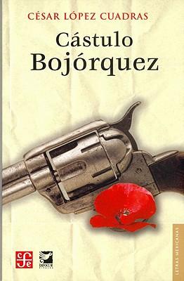 Castulo Bojorquez - Lopez Cuadras, Cesar