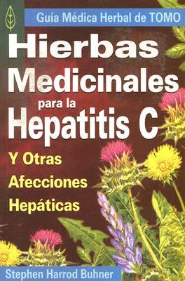 Hierbas Medicinales Para la Hepatitis C y Otras Afecciones Hepaticas - Buhner, Stephen Harrod