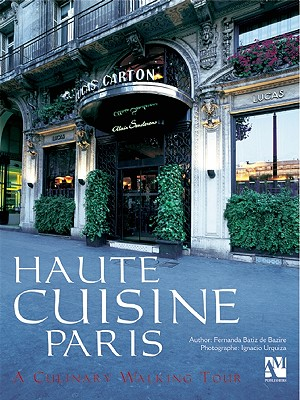 Haute Cuisine Paris - Various Authors, and Unknown, and Various